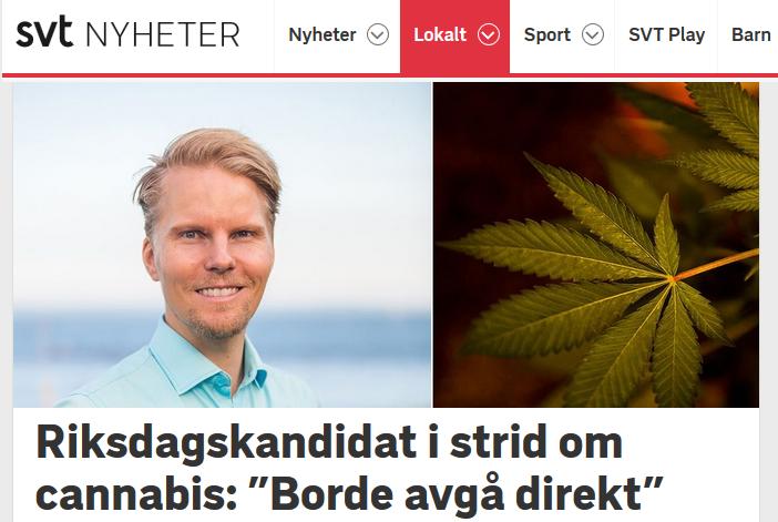 Artikel hos SVT Nyheter: Riksdagskandidat i strid om cannabis - Borde avgå direkt